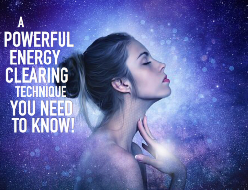 A Powerful Energy Clearing Technique You Need to Know